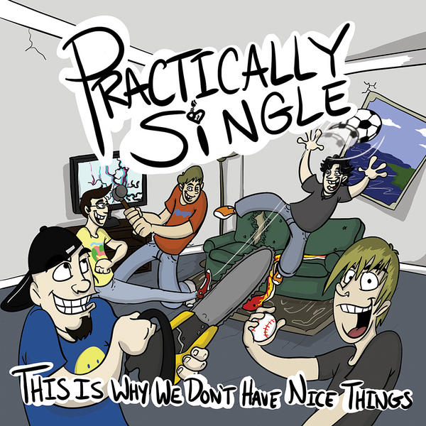 Practically Single - This Is Why We Don't Have Nice Things