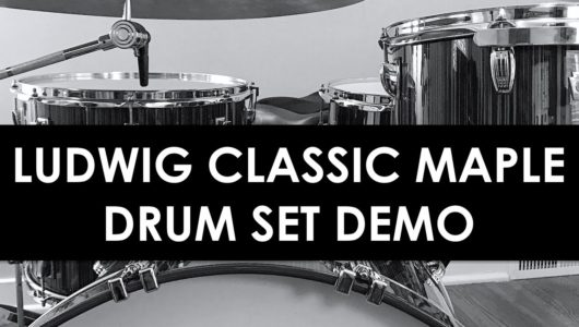 Classic Maple drums demo ludwig drums nick costa drummer