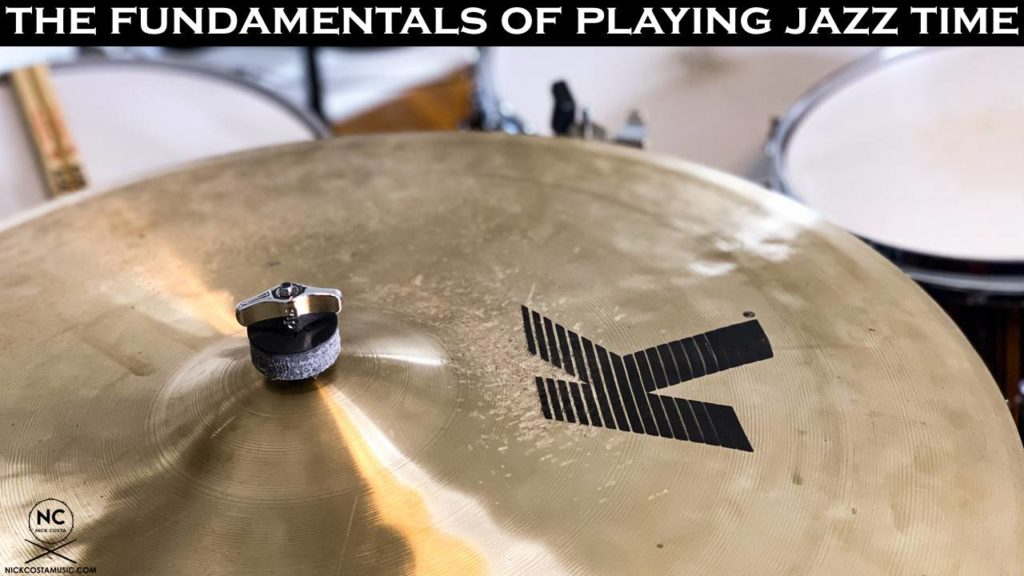 Fundamentals of playing jazz time on the drum kit nick costa drums nick costa music nick costa vic firth nick costa remo nick costa zildjian nick costa ludwig jazz time drum set jazz jazz drums